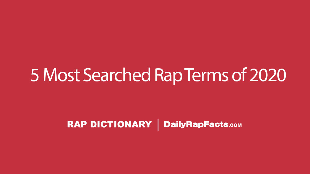 5 Most Searched Rap Terms Of 2020